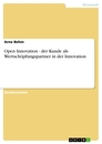 Title: Open Innovation - der Kunde als Wertschöpfungspartner in der Innovation