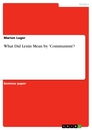 Title: What Did Lenin Mean by 'Communism'?