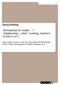 "Titel: ""Remapping the Jungle…""? - ""Enlightening"", ""white""-washing ""shadows"" of Kant et al.!?"