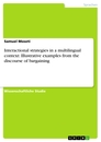 Title: Interactional strategies in a multilingual context: Illustrative examples from the discourse of bargaining