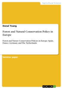Titel: Forest and Natural Conservation Policy in Europe