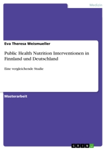Titel: Public Health Nutrition Interventionen in Finnland und Deutschland