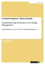 Title: Standardisierung im Kontext von Change Management
