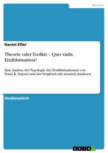 Titel: Theorie oder Toolkit –  Quo vadis, Erzählsituation?