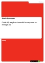 Titel: Critically explore Australia's response to foreign aid