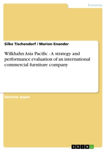 Title: Wilkhahn Asia Pacific - A strategy and performance evaluation of an international commercial furniture company