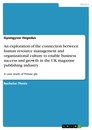 Title: An exploration of the connection between human resource management and organizational culture to enable business success and growth in the UK magazine publishing industry