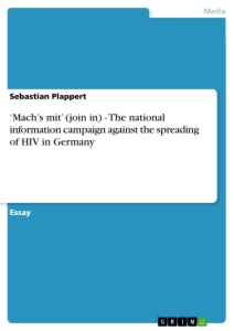 Title: 'Mach's mit' (join in) - The national information campaign against the spreading of HIV in Germany