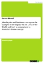 """Titel: John Dryden and his drama concept on the example of his tragedy """"All for Love, or the World well lost"""" in comparison to Aristotle's drama concept"""