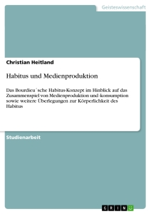 Titel: Habitus und Medienproduktion