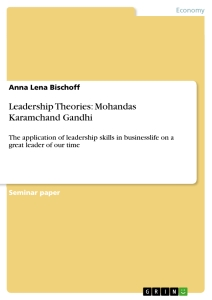 Titel: Leadership Theories: Mohandas Karamchand Gandhi