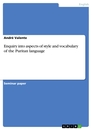 Title: Enquiry into aspects of style and vocabulary of the Puritan language