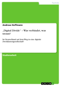 "Titel: ""Digital Divide"" – Was verbindet, was trennt?"