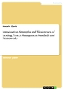 Titel: Introduction, Strengths and Weaknesses of Leading Project Management Standards and Frameworks