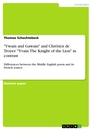 "Titel: ""Ywain and Gawain"" and Chrétien de Troyes' ""Yvain: The Knight of the Lion"" in contrast"