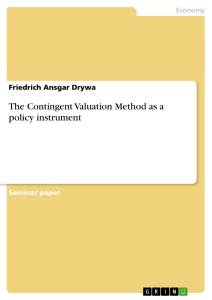 Title: The Contingent Valuation Method as a policy instrument