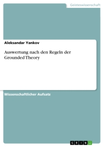 Titel: Auswertung nach den Regeln der Grounded Theory