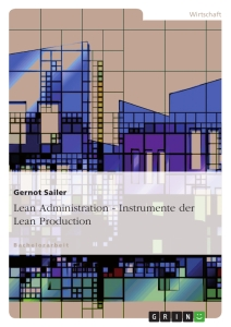 Titel: Lean Administration - Instrumente der Lean Production