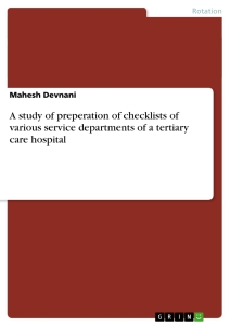 Title: A study of preperation of checklists of various service departments of a tertiary care hospital