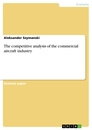 Title: The competitive analysis of the commercial aircraft industry