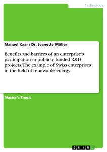 Title: Benefits and barriers of an enterprise's participation in publicly funded R&D projects. The example of Swiss enterprises in the field of renewable energy