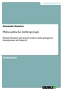 Titel: Philosophische Anthropologie