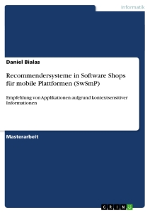 Title: Recommendersysteme in Software Shops für mobile Plattformen (SwSmP)