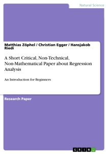 Title: A Short Critical, Non-Technical, Non-Mathematical Paper about Regression Analysis