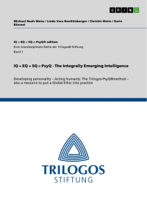 Titel: IQ + EQ + SQ = PsyQ - The Integrally Emerging Intelligence