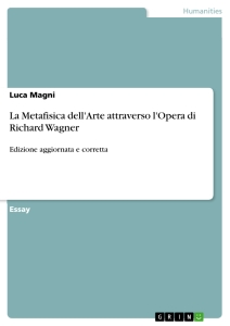 Title: La Metafisica dell'Arte attraverso l'Opera di Richard Wagner
