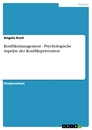 Title: Konfliktmanagement - Psychologische Aspekte der Konfliktprävention