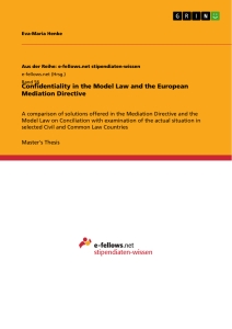 Titel: Confidentiality in the Model Law and the European Mediation Directive