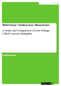 Title: A Study and Comparison of Low Voltage CMOS Current Multiplier