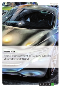 Titel: Brand Management of Luxury Goods: Mercedes and BMW