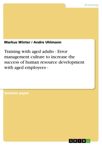 Title: Training with aged adults - Error management culture to increase the success of human resource development with aged employees -