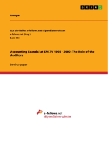 Title: Accounting Scandal at EM.TV 1998 - 2000: The Role of the Auditors