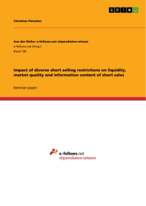 Title: Impact of diverse short selling restrictions on liquidity, market quality and information content of short sales