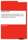Title: Die Transformation der Demokratie? - Die Legitimation in der Postdemokratie und der Postnationalen Demokratie