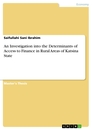 Title: An Investigation into the Determinants of Access to Finance in Rural Areas of Katsina State