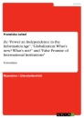 "Title: Zu ""Power an Independence in the Information Age"", ""Globalization: What's new? What's not?"" und ""False Promis of International Institutions"""