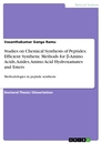 Title: Studies on Chemical Synthesis of Peptides: Efficient Synthetic Methods for β-Amino Acids, Azides, Amino Acid Hydroxamates and Esters