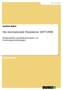 Titel: Die internationale Finanzkrise 2007/2008