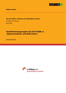 "Titel: Gewährleistungsregime §§ 434 ff BGB vs. ""Representations and Warranties"""