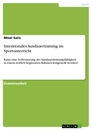 Title: Intentionales Ausdauertraining im Sportunterricht