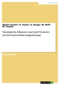 Title: Strategische Allianzen und Joint Ventures als Internationalisierungsstrategie