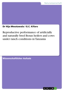 Title: Reproductive performance of artificially and naturally bred Boran heifers and cows under ranch conditions in Tanzania