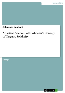 Titel: A Critical Account of Durkheim's Concept of Organic Solidarity