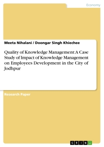 Title: Quality of Knowledge Management: A Case Study of Impact of Knowledge Management on Employees Development in the City of Jodhpur