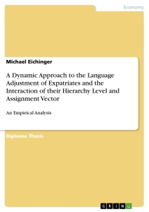 Title: A Dynamic Approach to the Language Adjustment of Expatriates and the Interaction of their Hierarchy Level and Assignment Vector