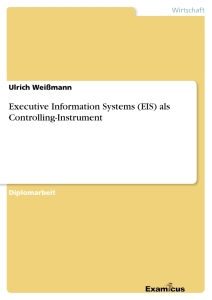 Title: Executive Information Systems (EIS) als Controlling-Instrument